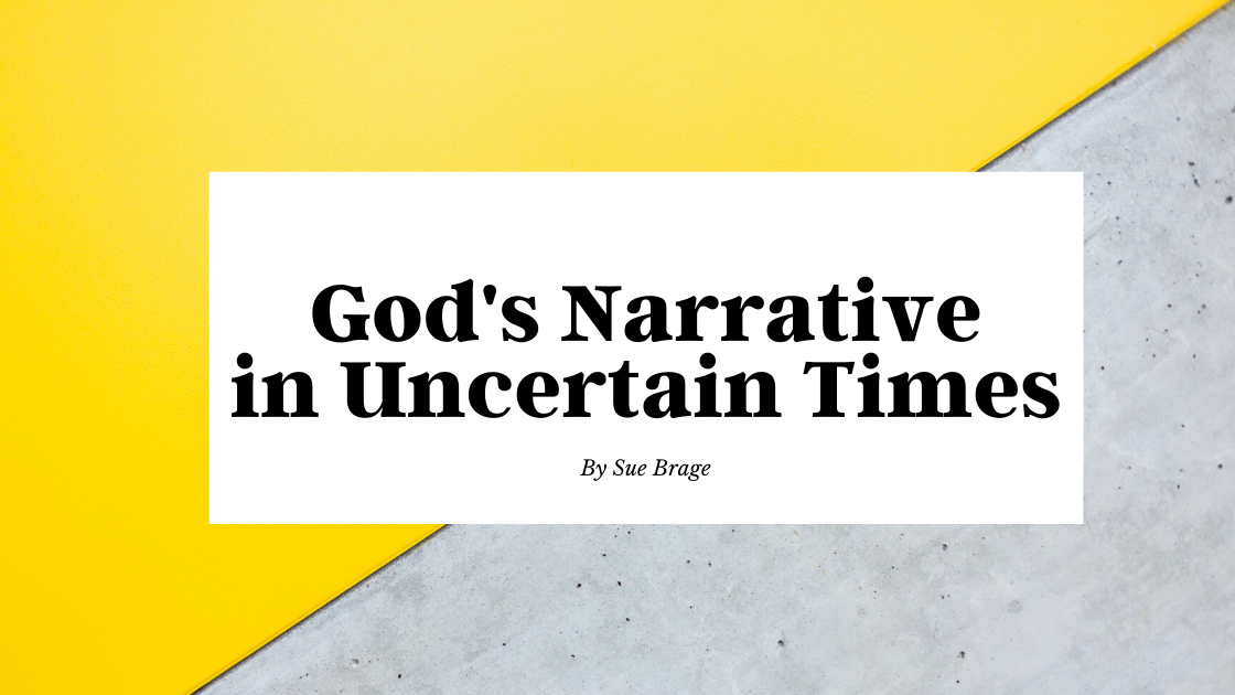 God's Narrative in Uncertain Times
